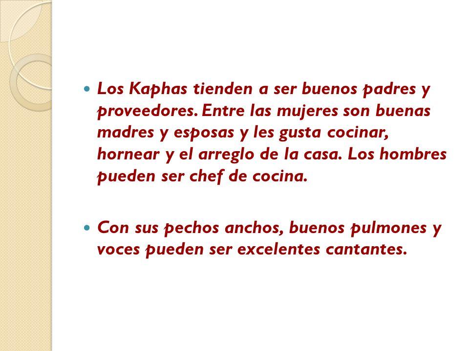 Los Kaphas tienden a ser buenos padres y proveedores