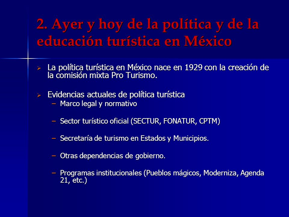 2. Ayer y hoy de la política y de la educación turística en México