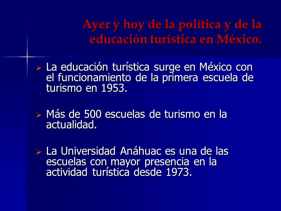 Ayer y hoy de la política y de la educación turística en México.