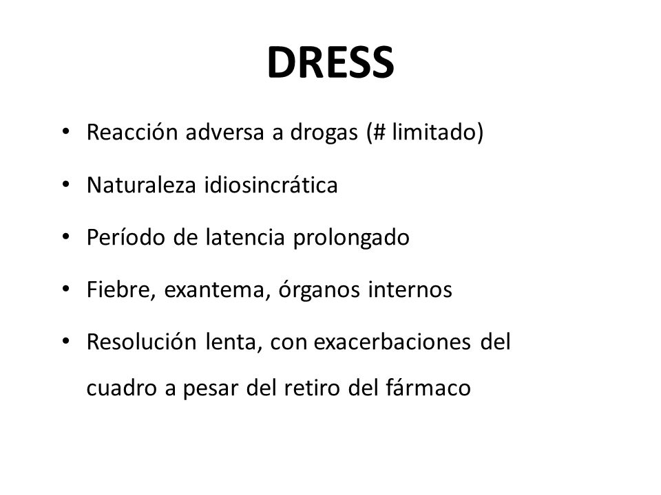 DRESS Reacción adversa a drogas (# limitado) Naturaleza idiosincrática