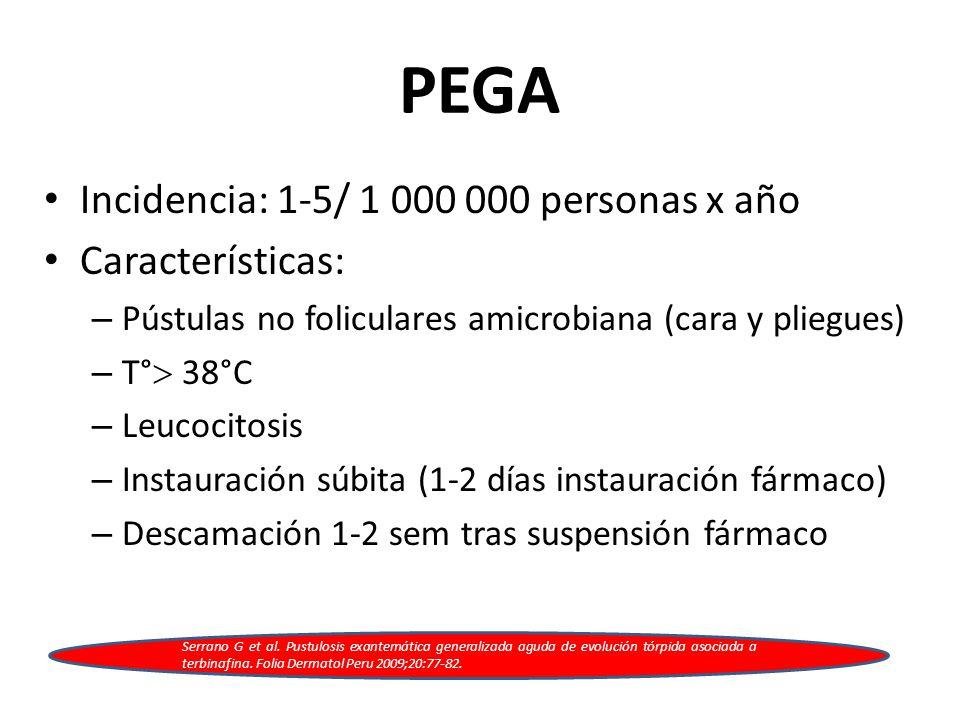 PEGA Incidencia: 1-5/ 1 000 000 personas x año Características: