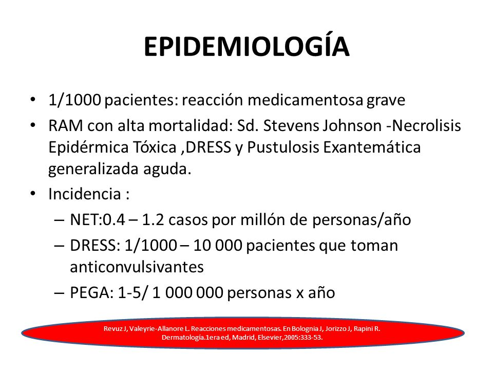 EPIDEMIOLOGÍA 1/1000 pacientes: reacción medicamentosa grave