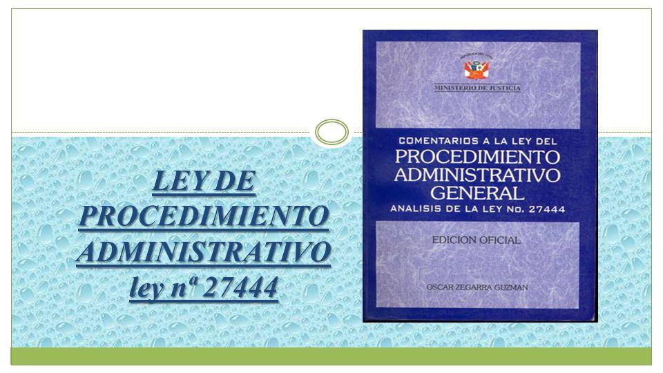 LEY DE PROCEDIMIENTO ADMINISTRATIVO ley nª 27444