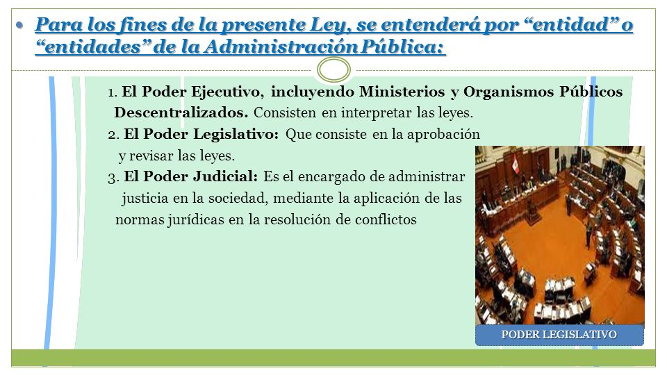Para los fines de la presente Ley, se entenderá por entidad o entidades de la Administración Pública: