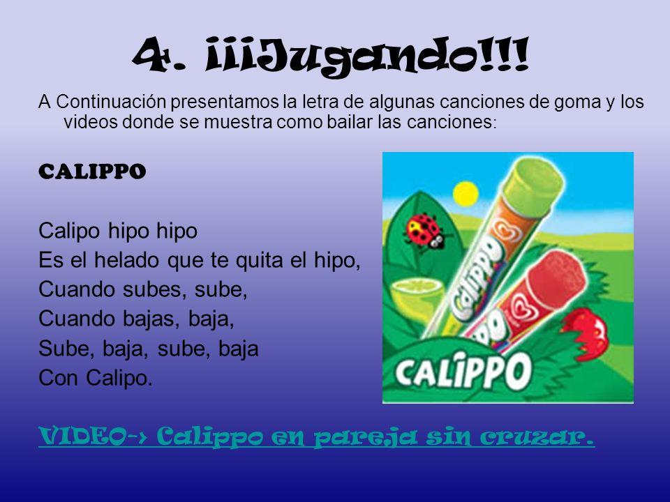 4. ¡¡¡Jugando!!! CALIPPO Calipo hipo hipo