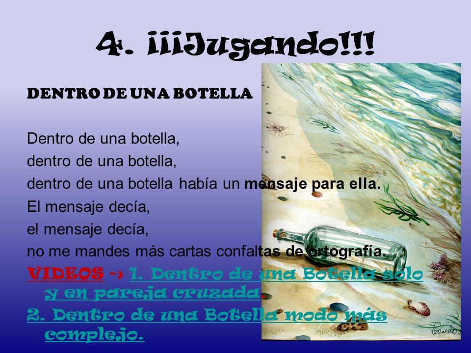 4. ¡¡¡Jugando!!! DENTRO DE UNA BOTELLA Dentro de una botella,