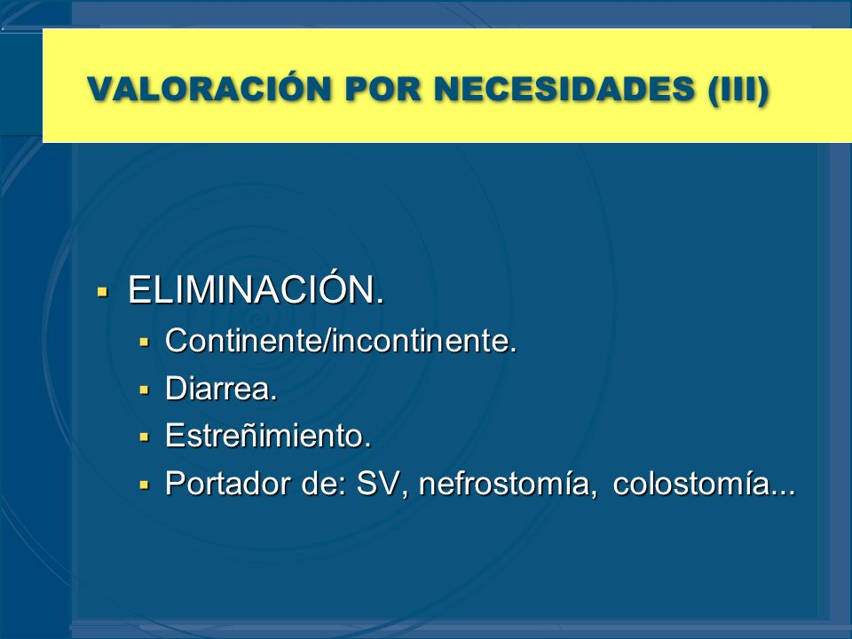 VALORACIÓN POR NECESIDADES (III)