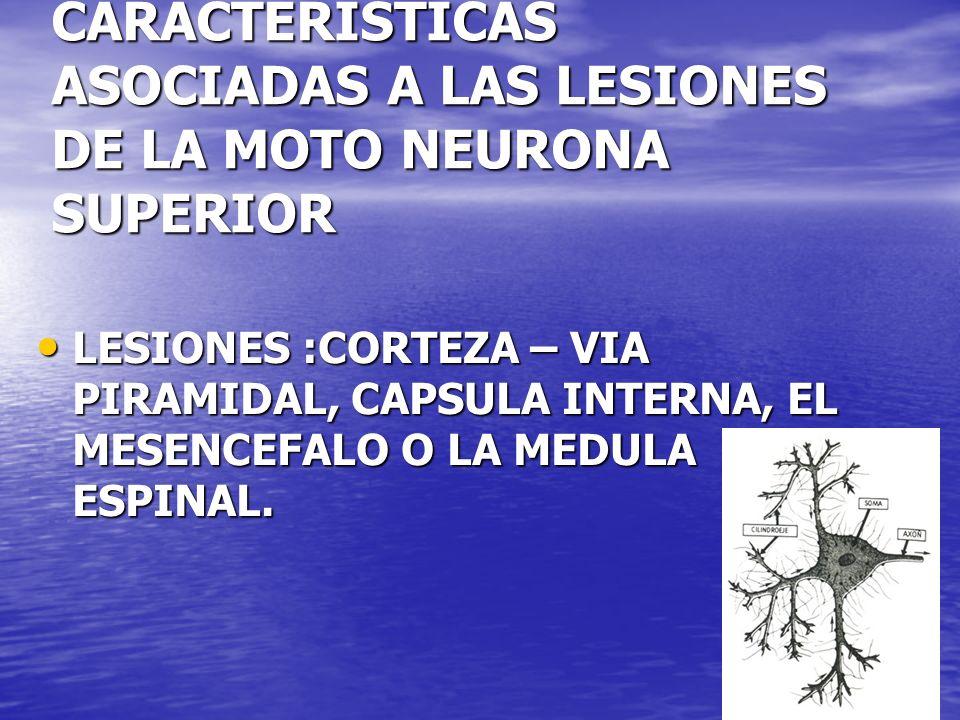 CARACTERISTICAS ASOCIADAS A LAS LESIONES DE LA MOTO NEURONA SUPERIOR