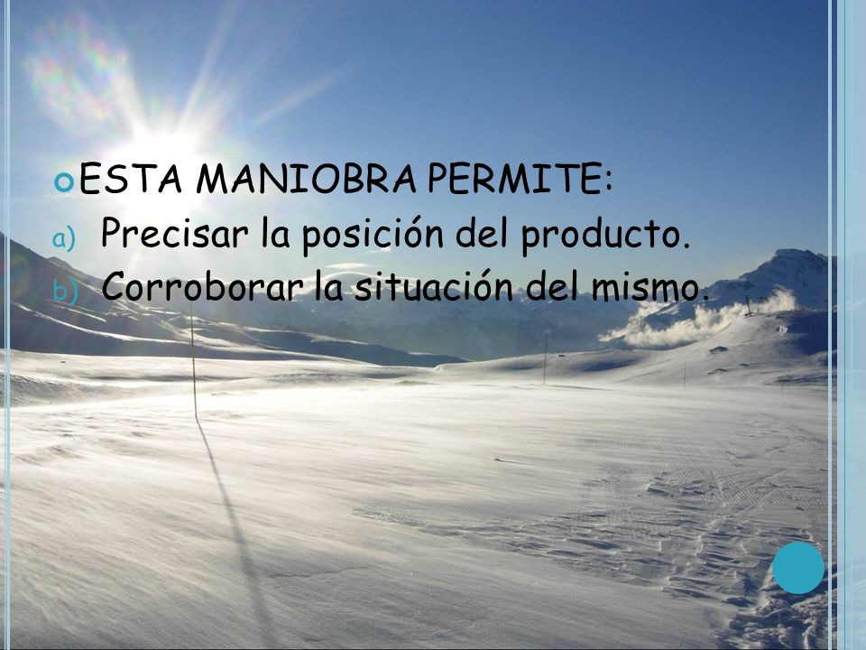 ESTA MANIOBRA PERMITE: