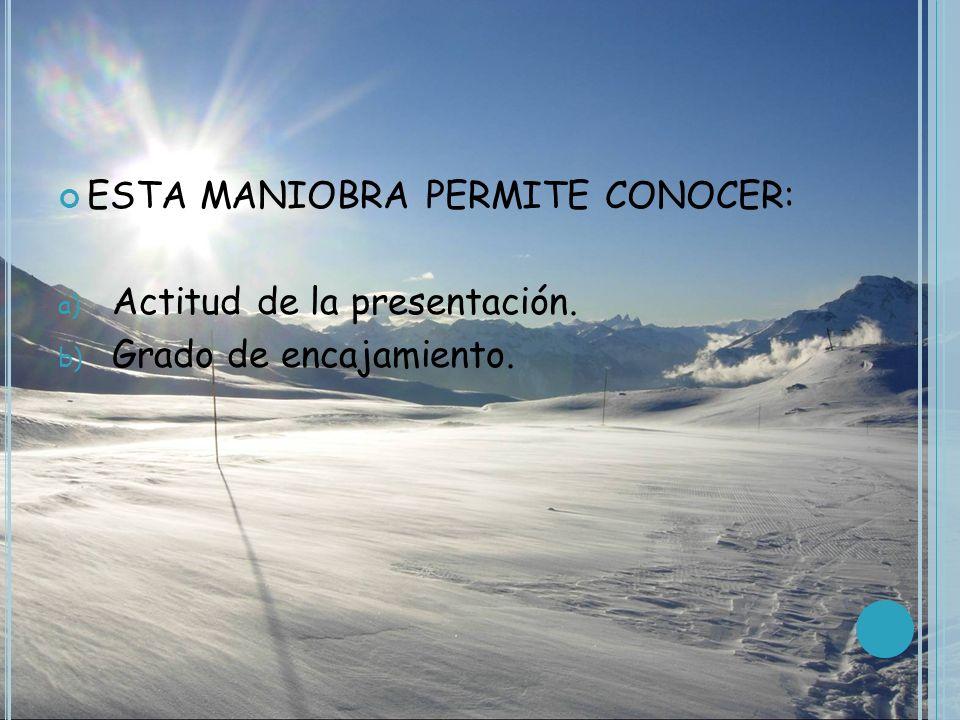 ESTA MANIOBRA PERMITE CONOCER: