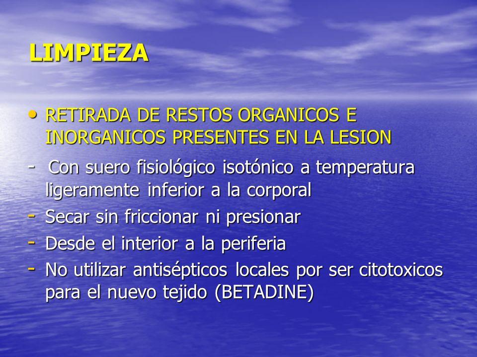 LIMPIEZARETIRADA DE RESTOS ORGANICOS E INORGANICOS PRESENTES EN LA LESION.