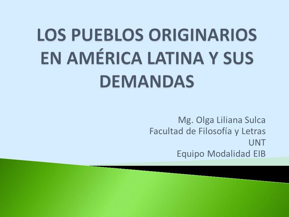 LOS PUEBLOS ORIGINARIOS EN AMÉRICA LATINA Y SUS DEMANDAS