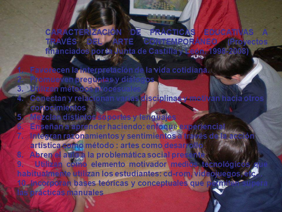 CARACTERIZACIÓN DE PRÁCTICAS EDUCATIVAS A TRAVÉS DEL ARTE CONTEMPORÁNEO (Proyectos financiados por la Junta de Castilla y León. 1998-2008)