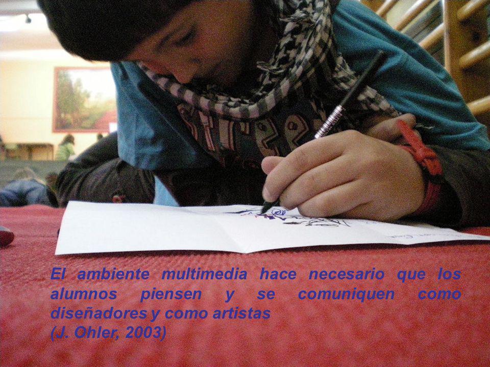 El ambiente multimedia hace necesario que los alumnos piensen y se comuniquen como diseñadores y como artistas
