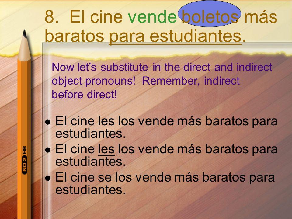 8. El cine vende boletos más baratos para estudiantes.