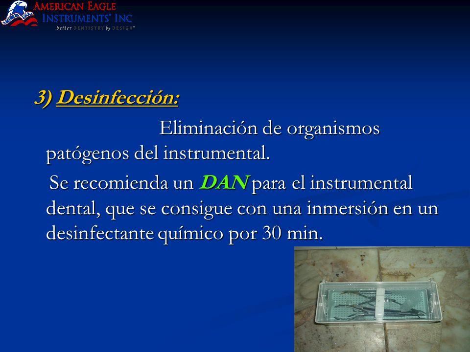 3) Desinfección: Eliminación de organismos patógenos del instrumental.