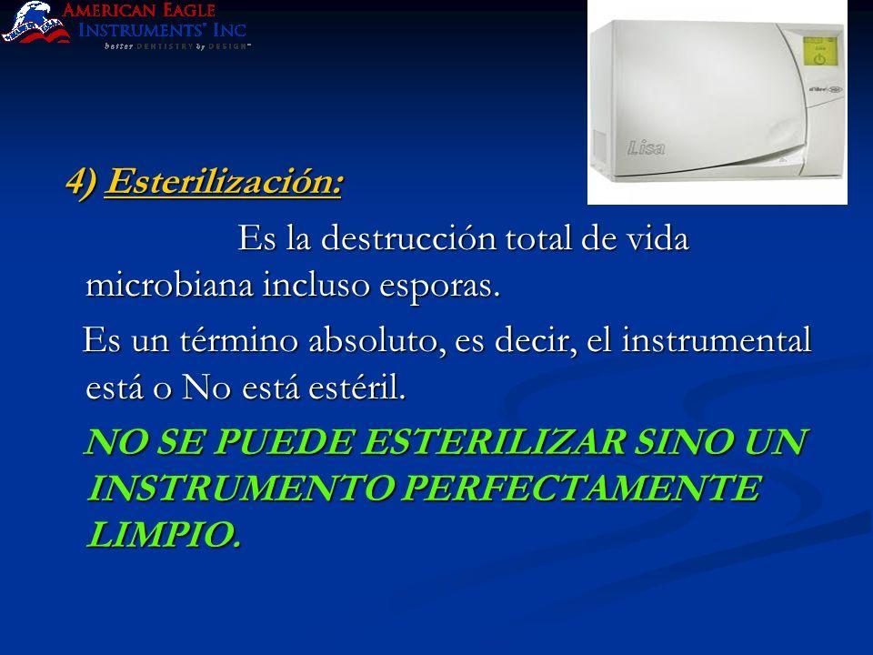 4) Esterilización: Es la destrucción total de vida microbiana incluso esporas.