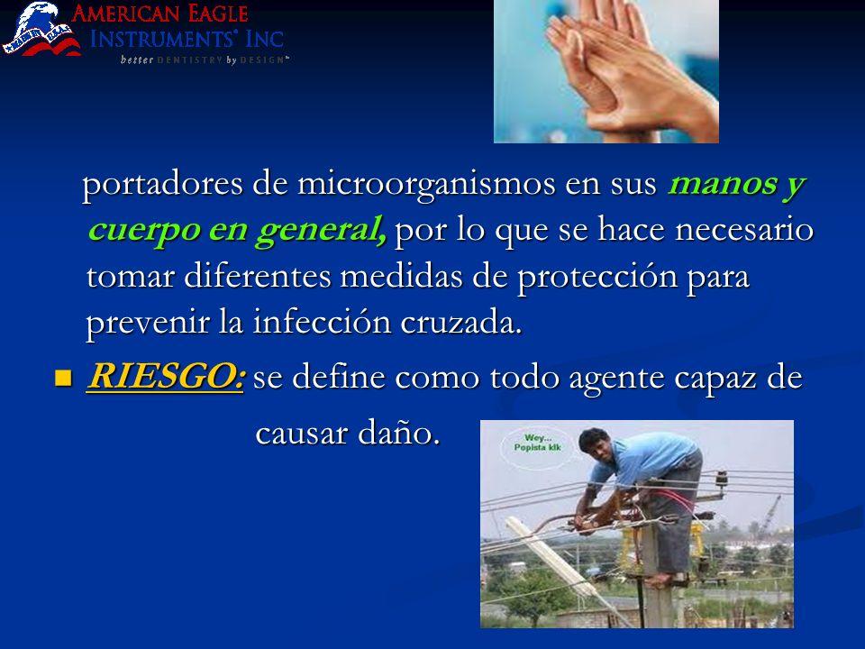 portadores de microorganismos en sus manos y cuerpo en general, por lo que se hace necesario tomar diferentes medidas de protección para prevenir la infección cruzada.