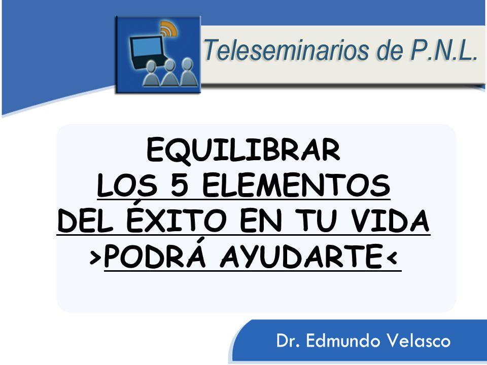 EQUILIBRAR LOS 5 ELEMENTOS DEL ÉXITO EN TU VIDA >PODRÁ AYUDARTE<
