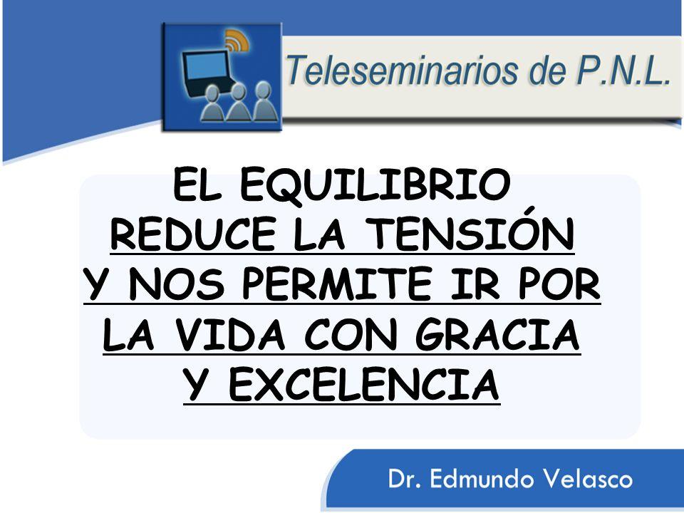 EL EQUILIBRIO REDUCE LA TENSIÓN Y NOS PERMITE IR POR LA VIDA CON GRACIA Y EXCELENCIA