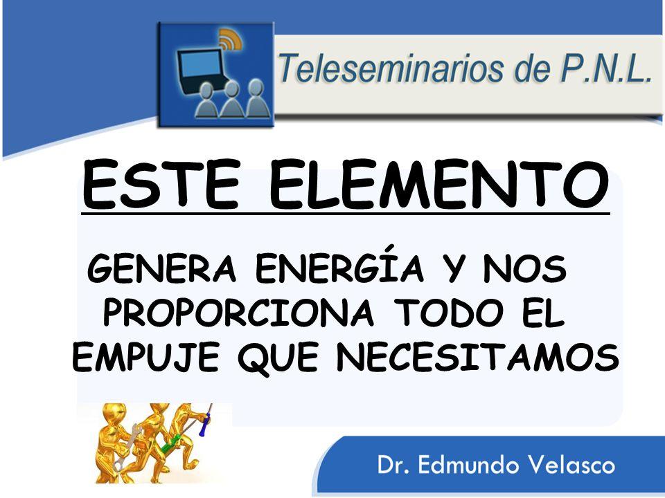ESTE ELEMENTO GENERA ENERGÍA Y NOS PROPORCIONA TODO EL