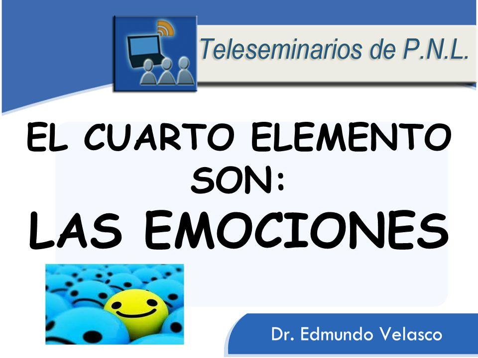 EL CUARTO ELEMENTO SON: LAS EMOCIONES