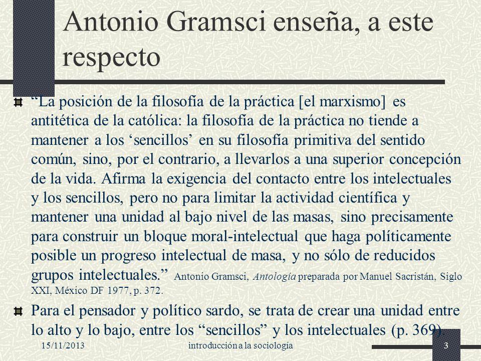 Antonio Gramsci enseña, a este respecto