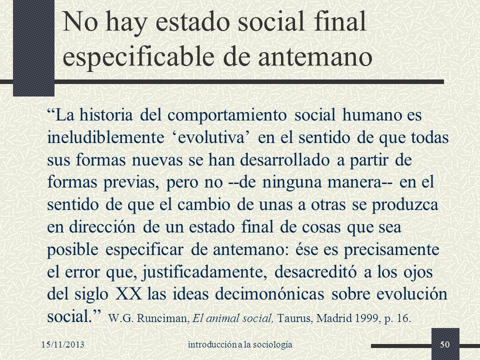 No hay estado social final especificable de antemano