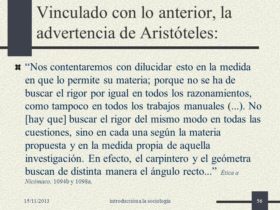 Vinculado con lo anterior, la advertencia de Aristóteles: