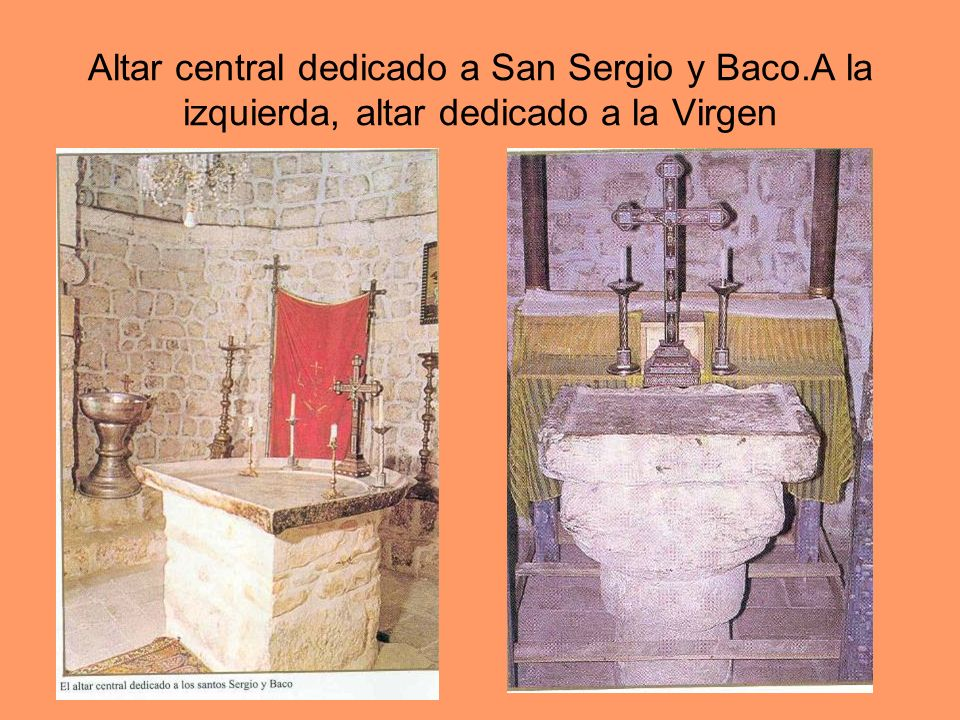 Altar central dedicado a San Sergio y Baco
