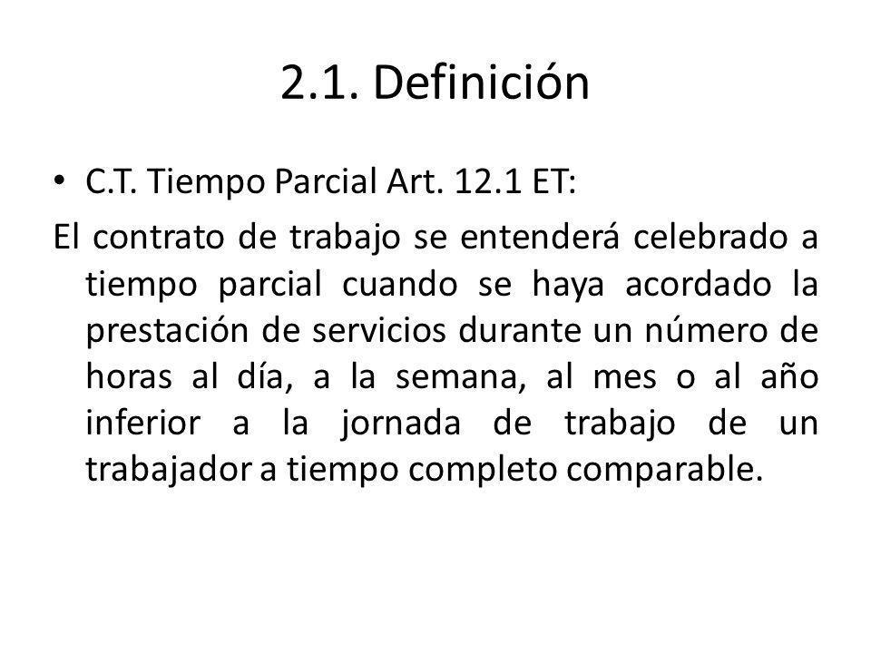 2.1. Definición C.T. Tiempo Parcial Art. 12.1 ET: