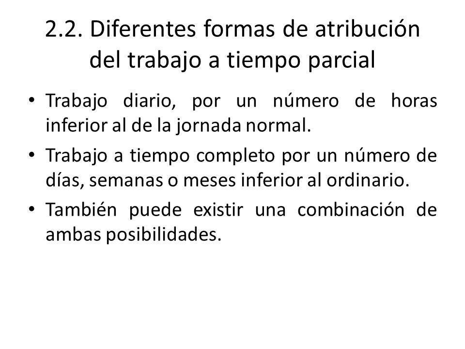 2.2. Diferentes formas de atribución del trabajo a tiempo parcial