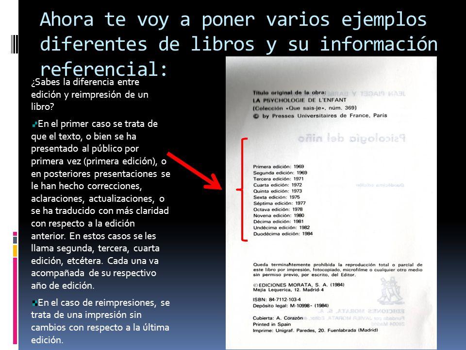 Ahora te voy a poner varios ejemplos diferentes de libros y su información referencial: