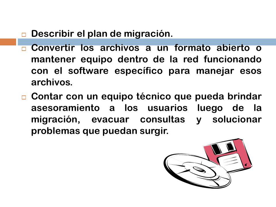 Describir el plan de migración.