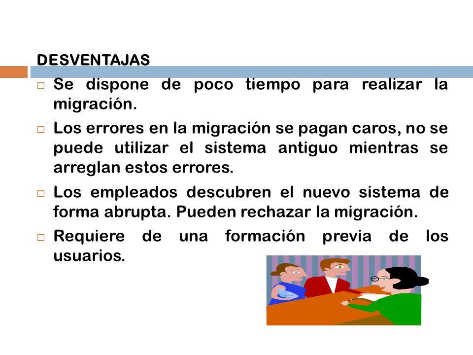 Se dispone de poco tiempo para realizar la migración.