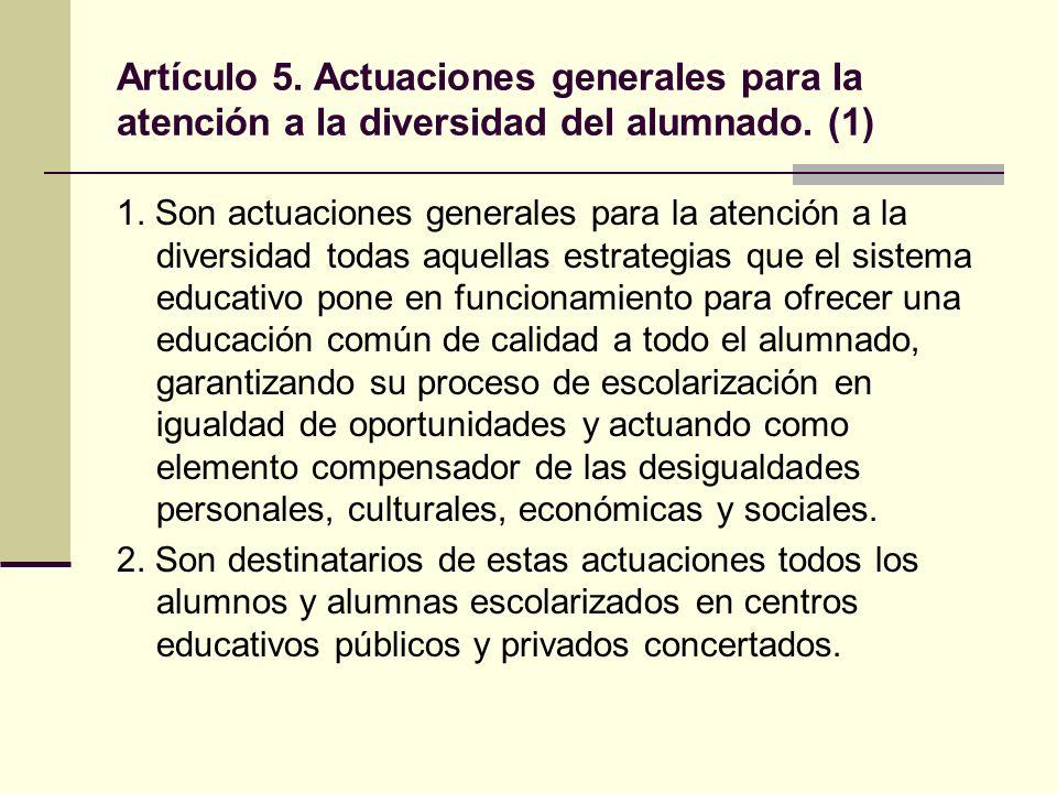 Artículo 5. Actuaciones generales para la atención a la diversidad del alumnado. (1)