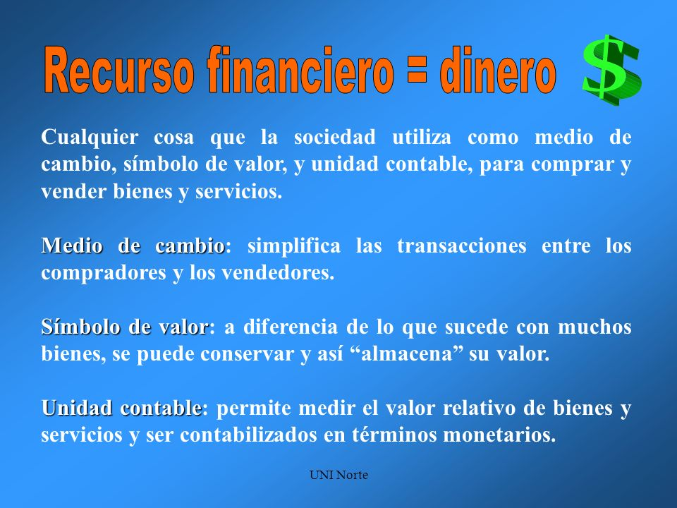 Recurso financiero = dinero