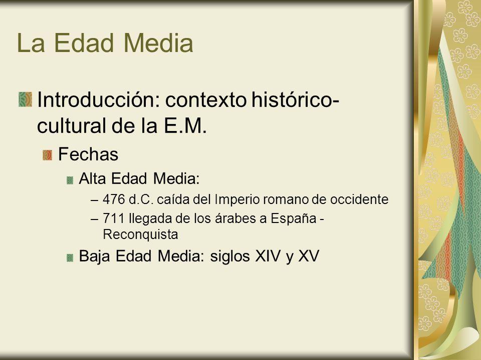 La Edad Media Introducción: contexto histórico-cultural de la E.M.