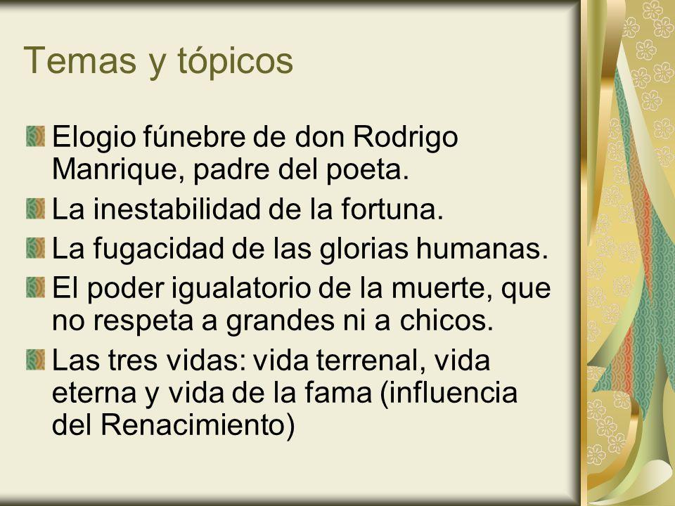 Temas y tópicosElogio fúnebre de don Rodrigo Manrique, padre del poeta. La inestabilidad de la fortuna.