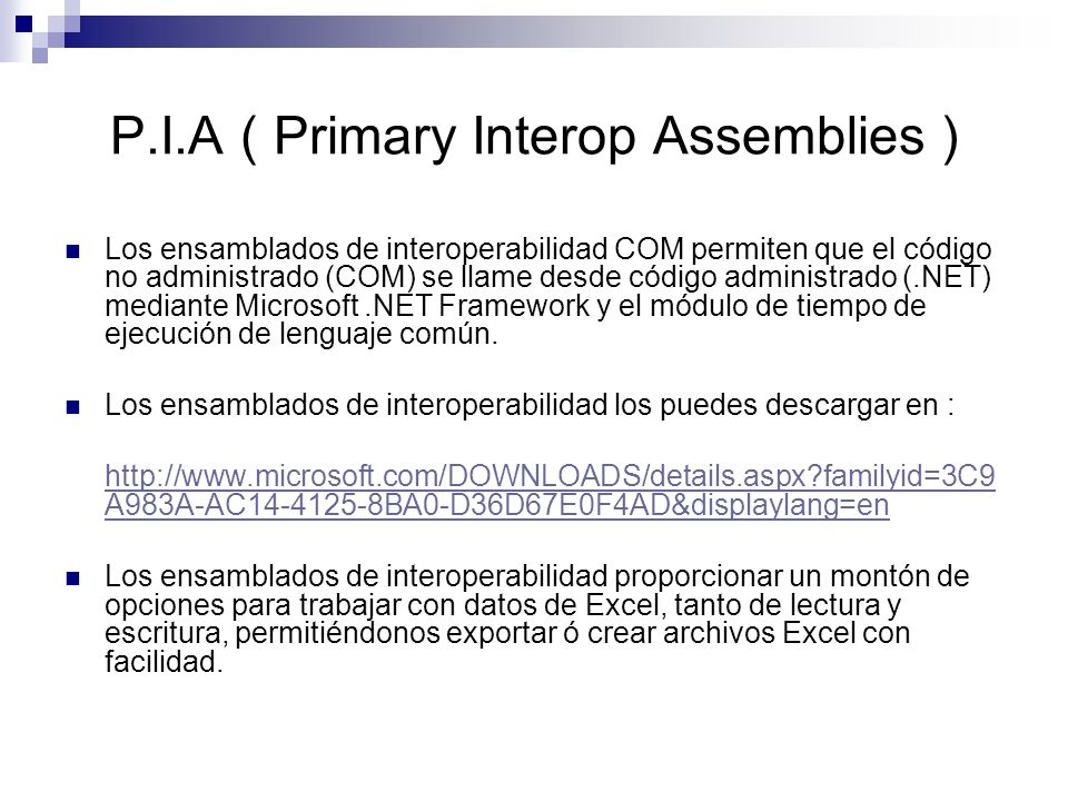 P.I.A ( Primary Interop Assemblies )