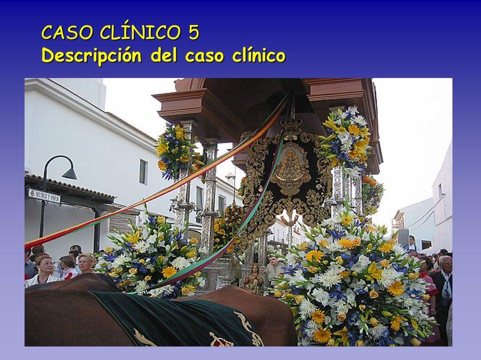 CASO CLÍNICO 5 Descripción del caso clínico