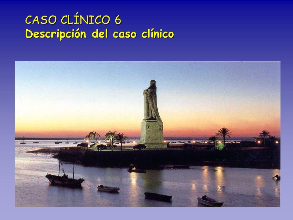 CASO CLÍNICO 6 Descripción del caso clínico
