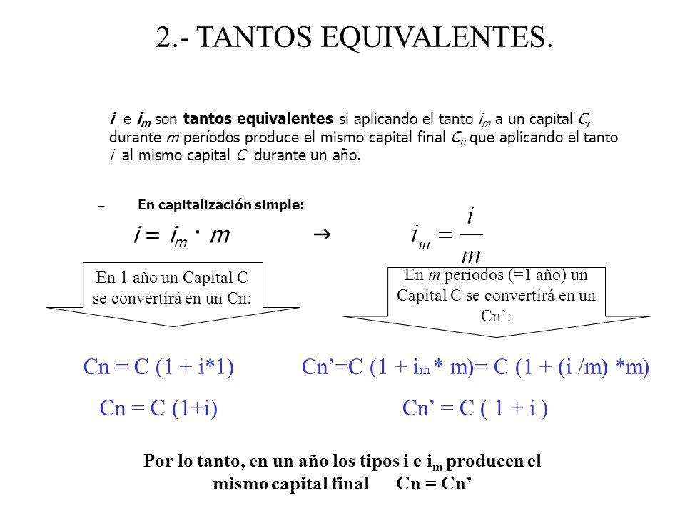 2.- TANTOS EQUIVALENTES. Cn = C (1 + i*1) Cn = C (1+i)
