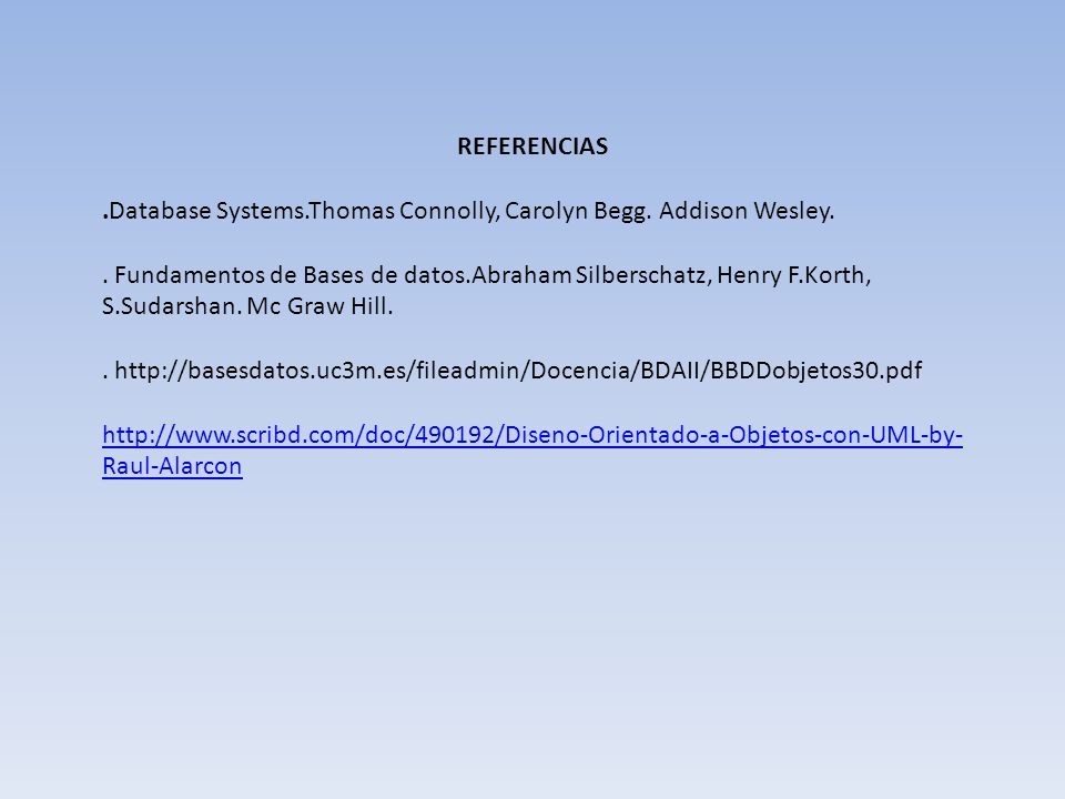 REFERENCIAS.Database Systems.Thomas Connolly, Carolyn Begg. Addison Wesley.