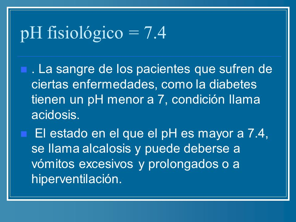 pH fisiológico = 7.4
