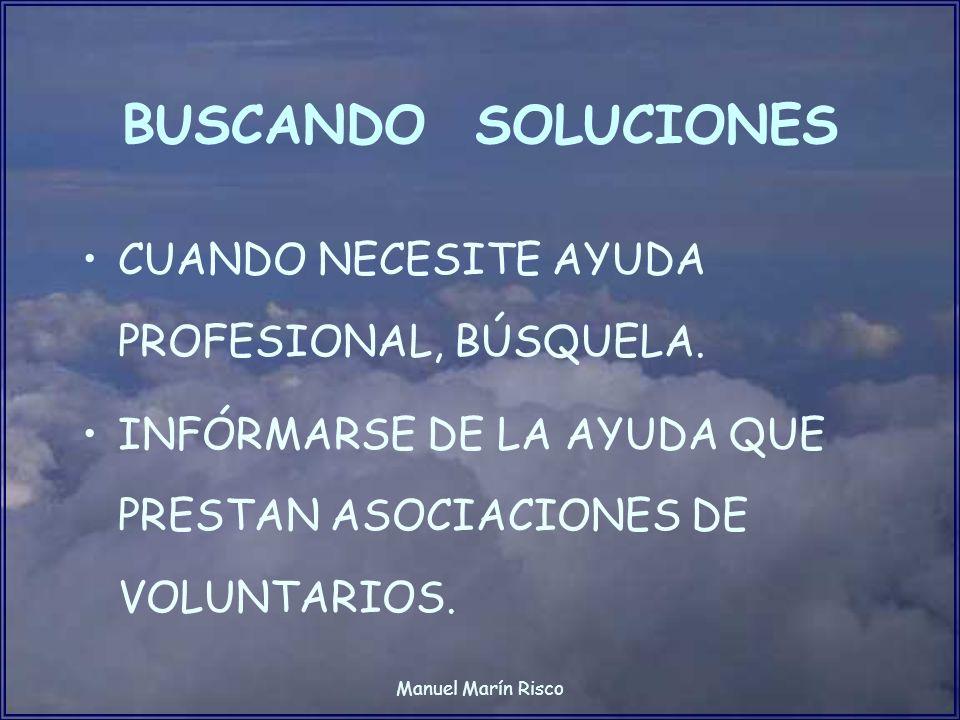 BUSCANDO SOLUCIONES CUANDO NECESITE AYUDA PROFESIONAL, BÚSQUELA.