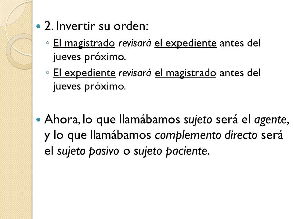 2. Invertir su orden:El magistrado revisará el expediente antes del jueves próximo.