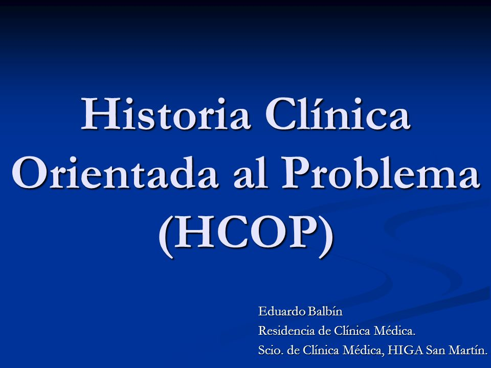 Historia Clínica Orientada al Problema (HCOP)