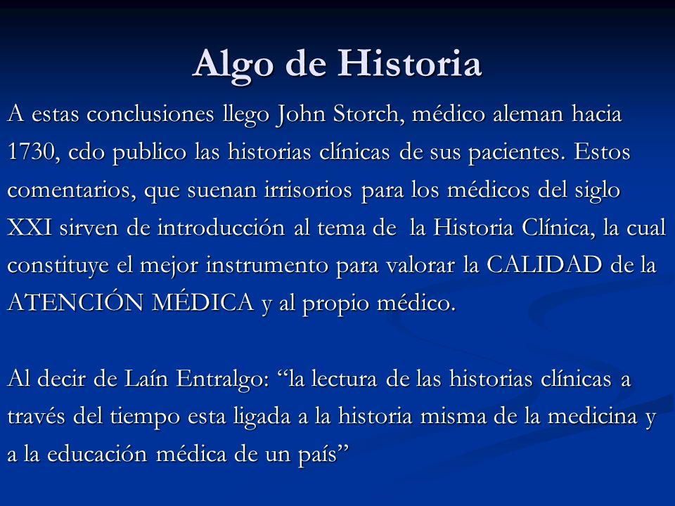 Algo de HistoriaA estas conclusiones llego John Storch, médico aleman hacia. 1730, cdo publico las historias clínicas de sus pacientes. Estos.