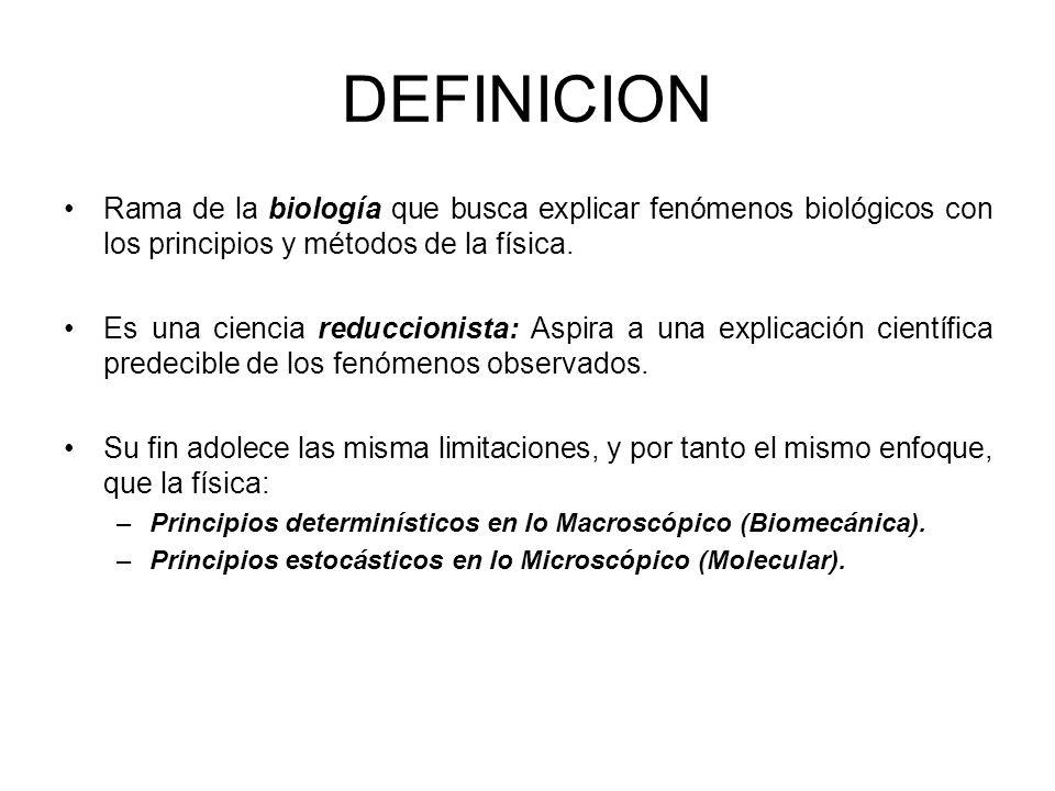 DEFINICIONRama de la biología que busca explicar fenómenos biológicos con los principios y métodos de la física.